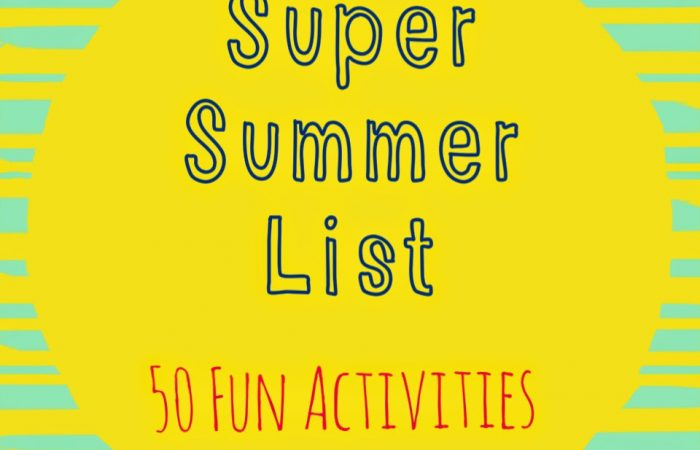 Super Summer List:  50 Activities for Kids