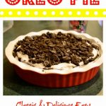 An Easy Crowd Pleasing Recipe:  Oreo Pie