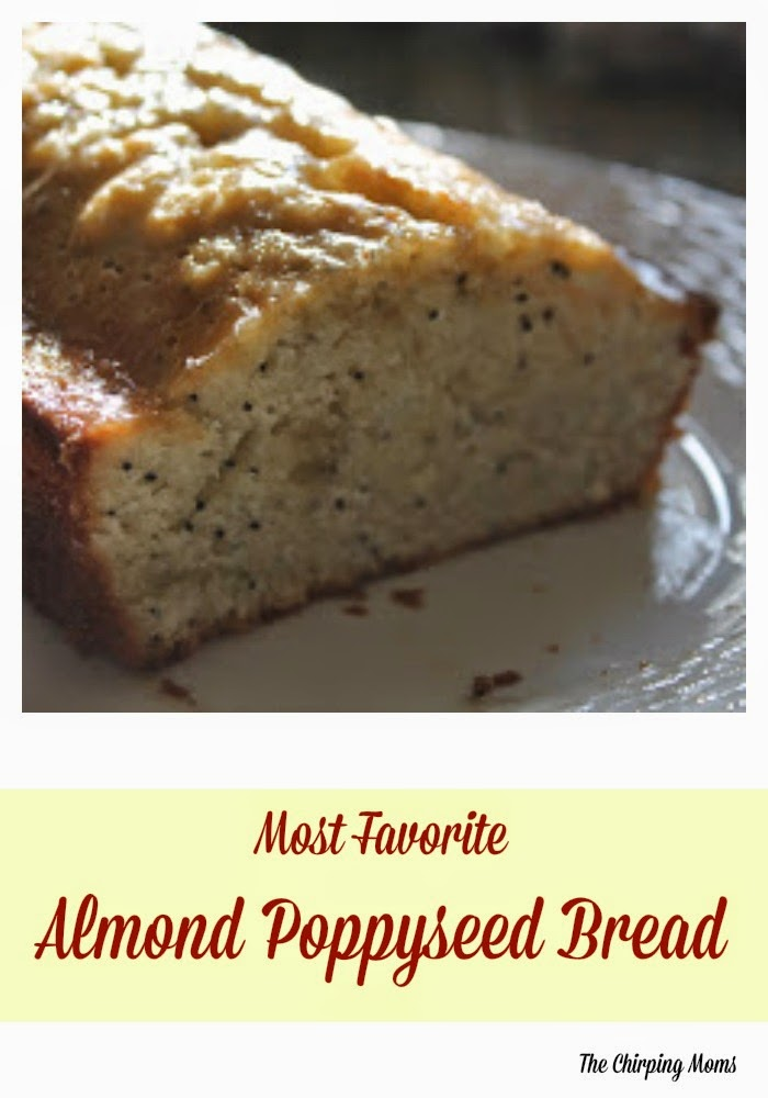 Most Favorite Almond Poppyseed Bread : The Chirping Moms