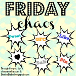 Co-Host:  Friday Chaos Link-Up