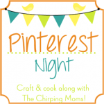 This Sunday…first ever Chirping Moms virtual PINTEREST night!!!