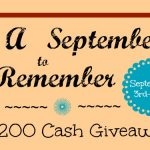 $200 Cash Giveaway, A September to Remember!