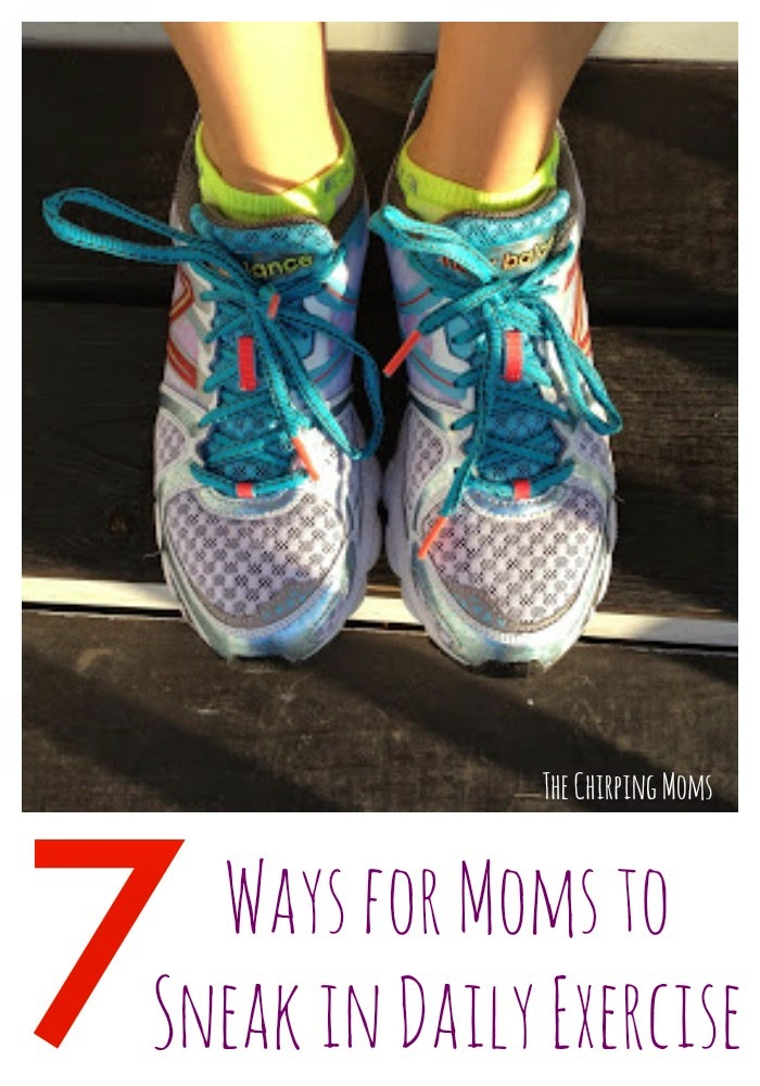 7 Ways for Moms to Sneak in Daily Exercise || The Chirping Moms