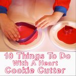 10 Things To Do With A Heart Shaped Cookie Cutter