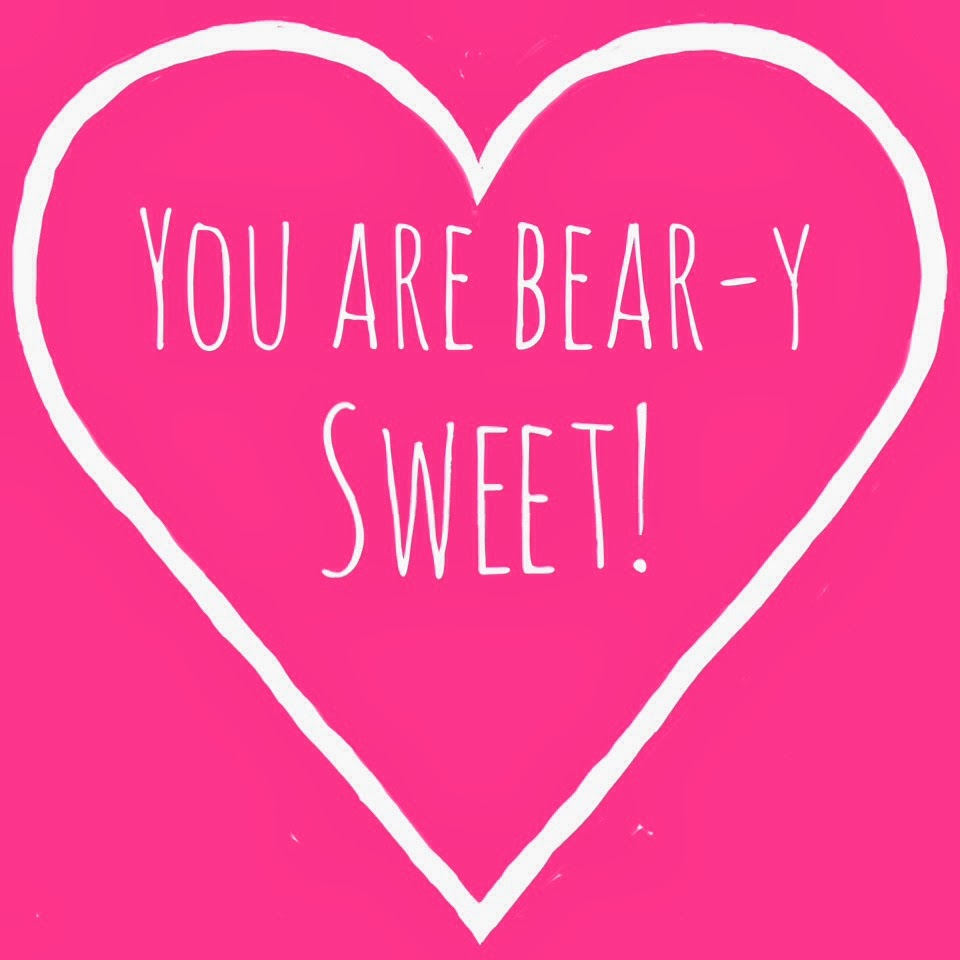 You are Bear-y Sweet