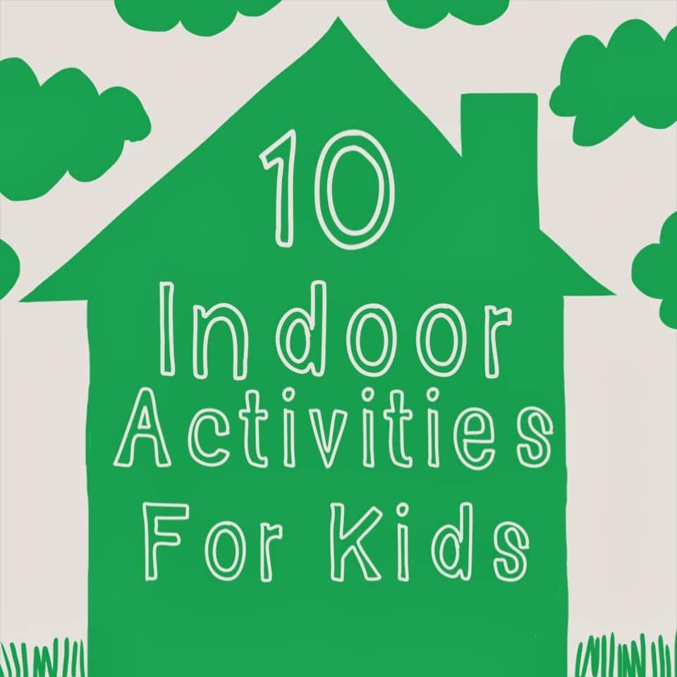 10 Indoor Activities for Kids || The Chirping Moms
