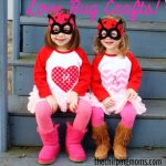Fun Valentine's Day Ideas For Your Little Love Bugs