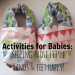 Activities for Babies:  Keeping Those Little Hands and Feet Happy!
