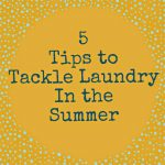 5 Easy Tips to Tackle Laundry in the Summer