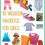 10 Vacation Favorites For Girls