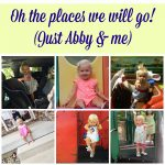 Oh, The Places We Will Go (Just Abby & Me)…