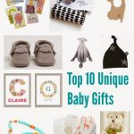 Top 10 Unique Baby Gifts