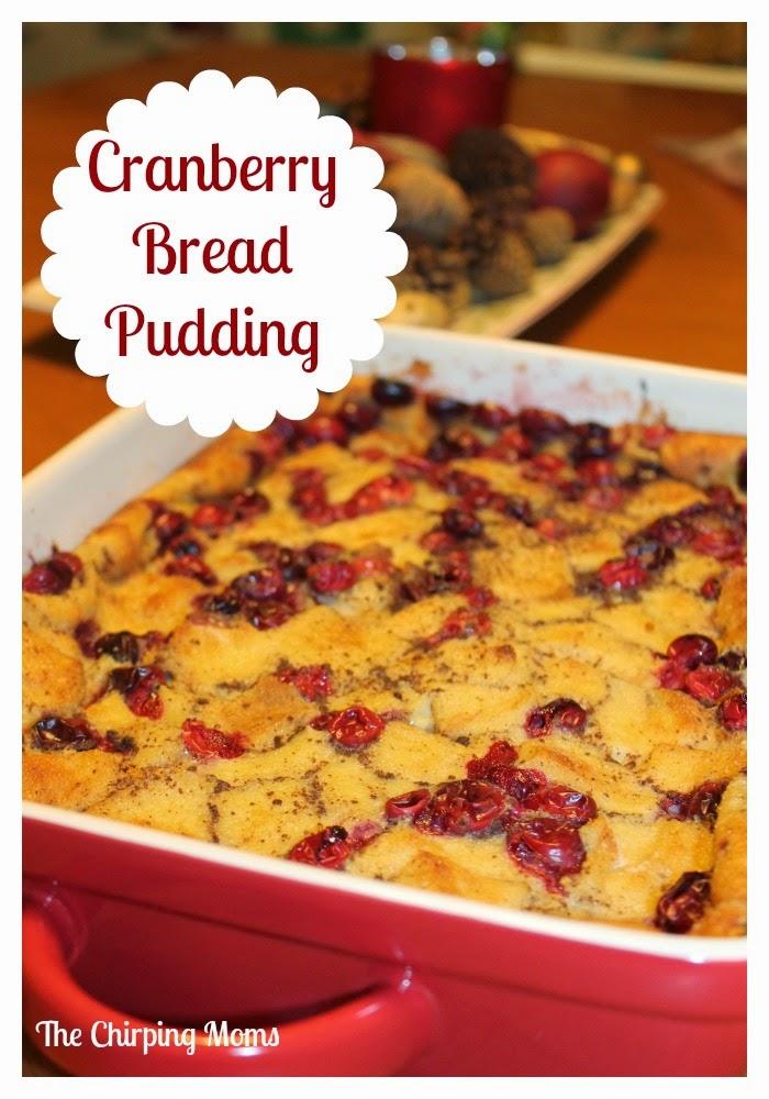 Cranberry Bread Pudding : The Chirping Moms