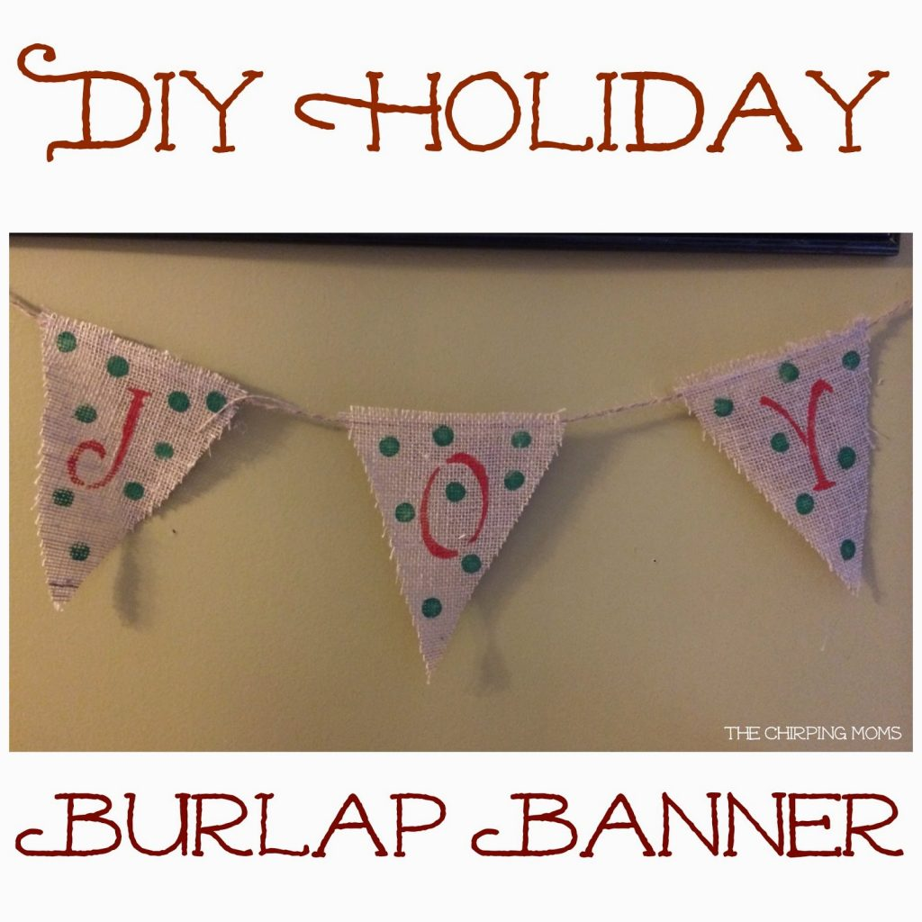 DIY Holiday Burlap Banner : The Chirping Moms