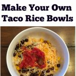 Make Your Own Taco Rice Bowls: A Fun Dinner Stir For Kids
