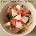 Caprese Chicken Garlic Rice Bowl