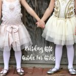 The Complete Guide to Holiday Gifts for Girls
