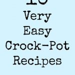 10 Very Easy Crock Pot Recipes