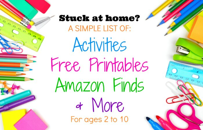 Stuck at Home? Activities, Free Printables & More